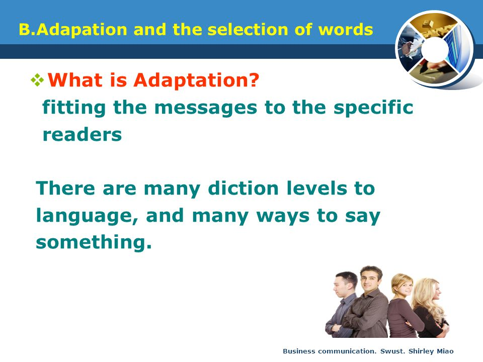 B.Adapation and the selection of words