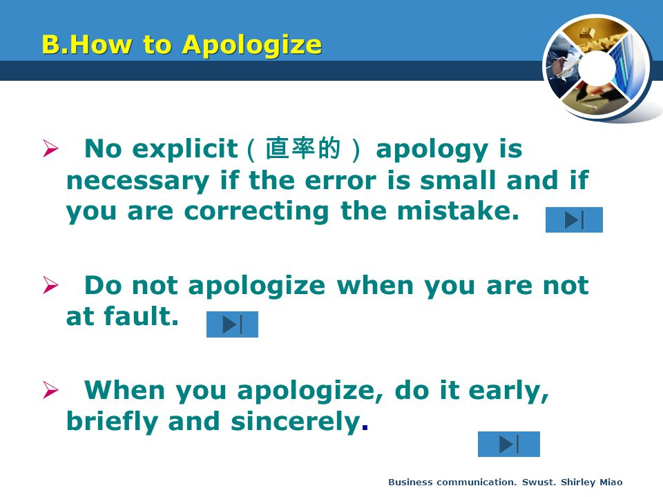 Do not apologize when you are not at fault.