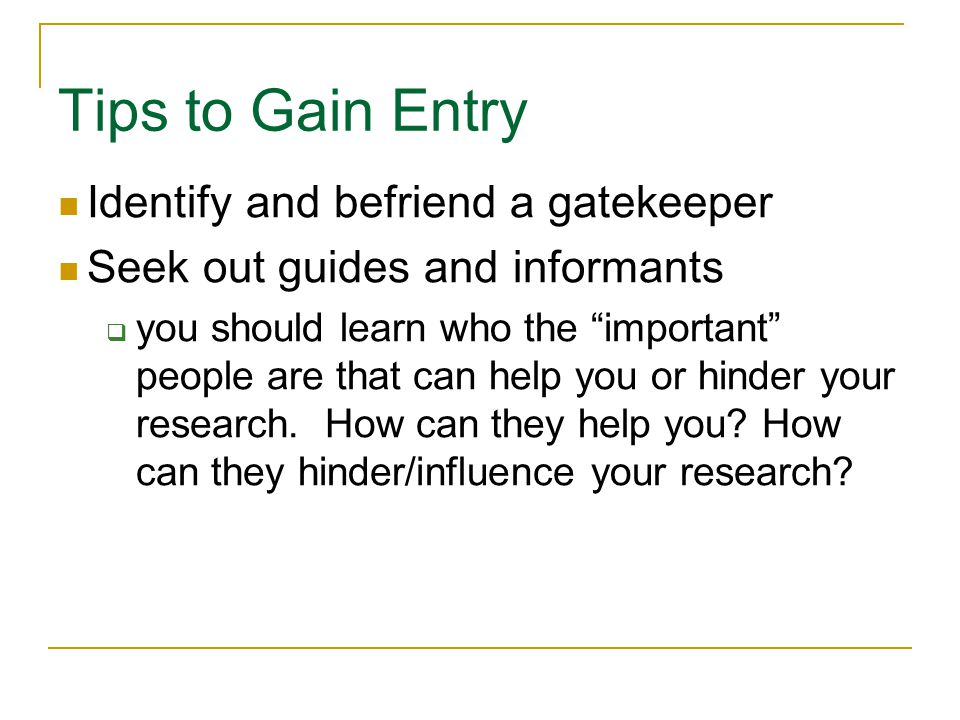 Tips to Gain Entry Identify and befriend a gatekeeper