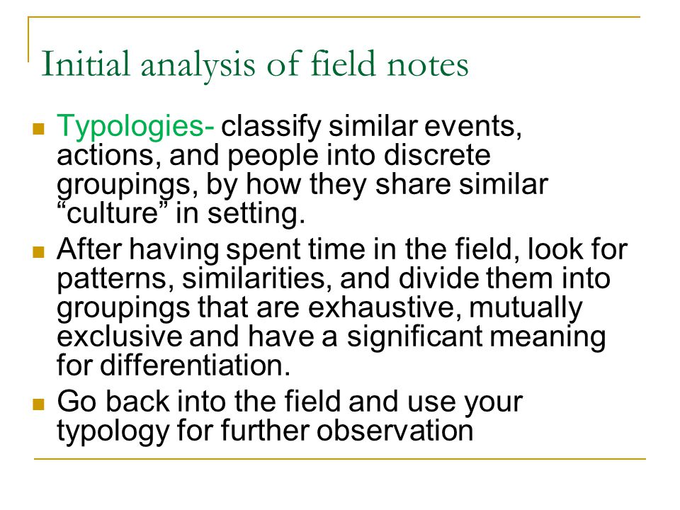 Initial analysis of field notes