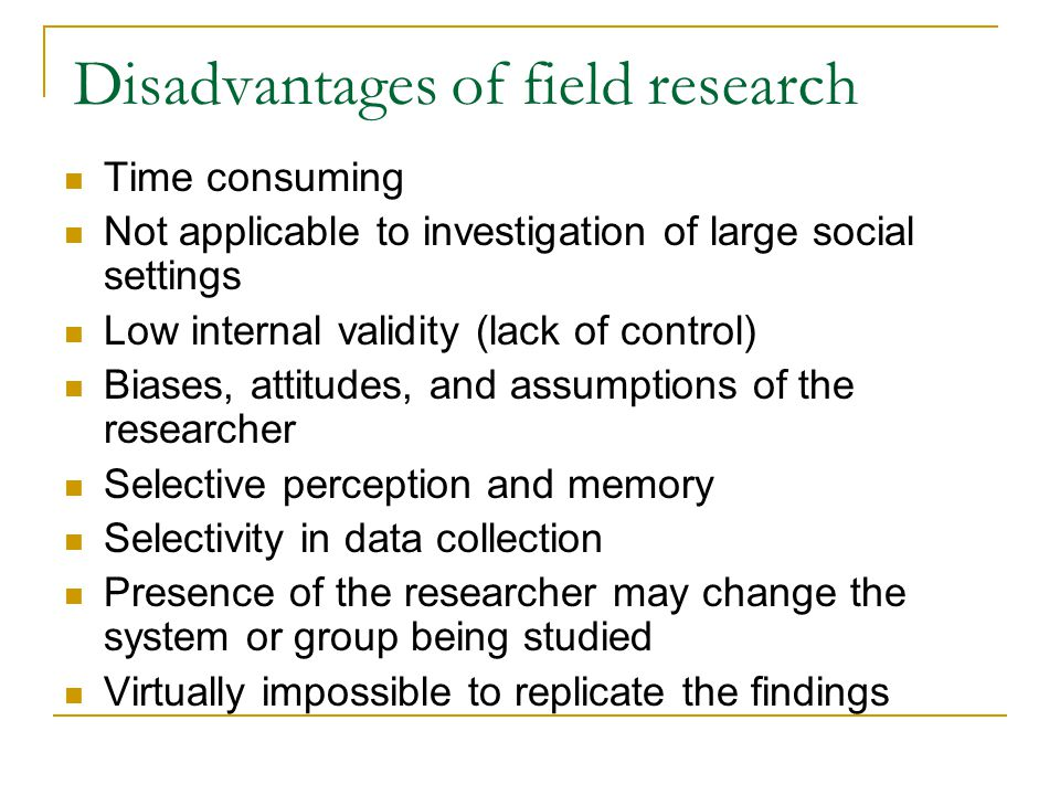 Disadvantages of field research