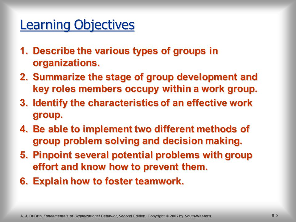 Learning Objectives Describe the various types of groups in organizations.