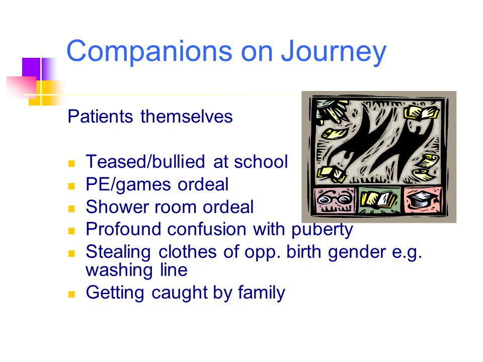 Companions on Journey Patients themselves Teased/bullied at school