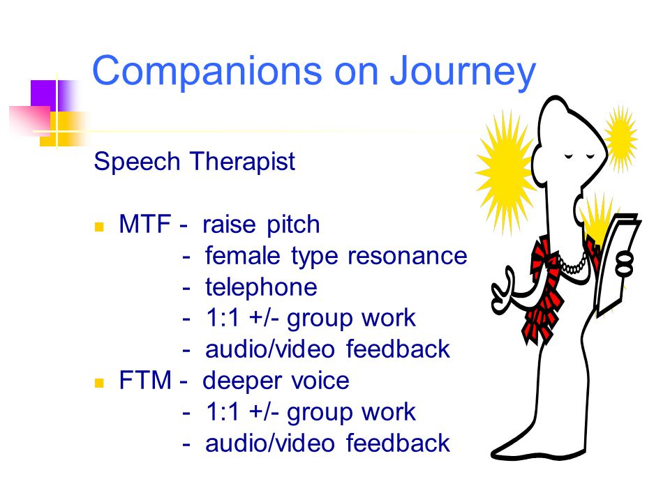 Companions on Journey Speech Therapist MTF - raise pitch