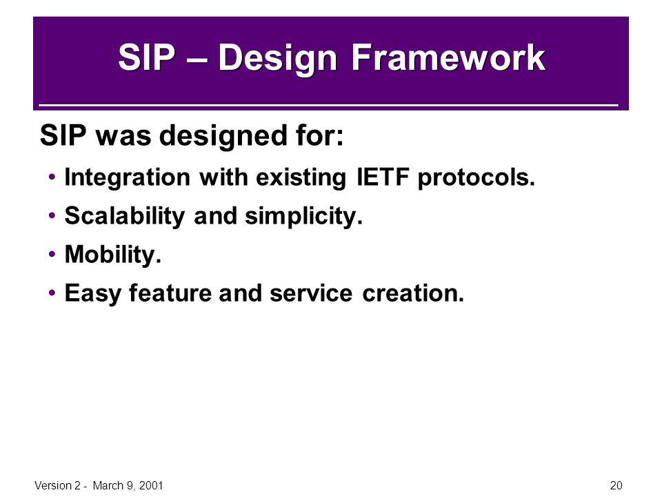 SIP – Design Framework SIP was designed for: