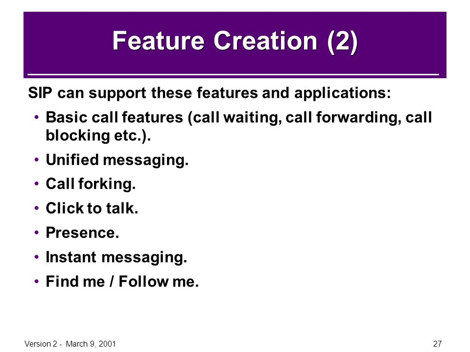 Feature Creation (2) SIP can support these features and applications: