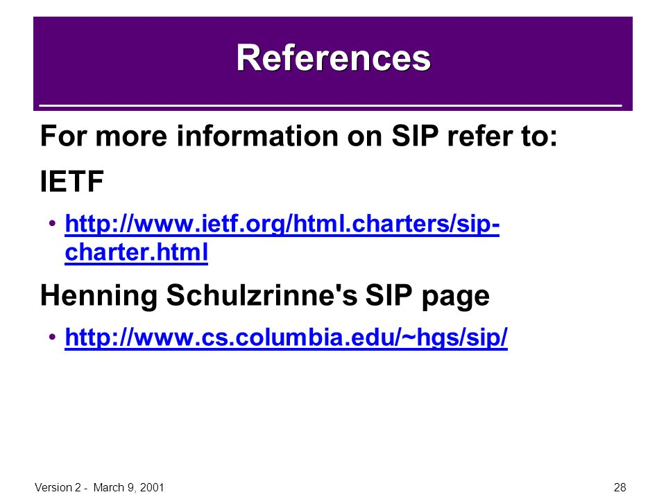 References For more information on SIP refer to: IETF