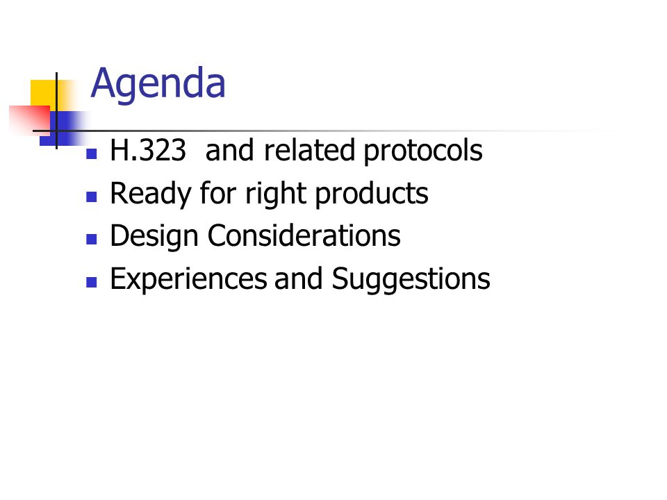 Agenda H.323 and related protocols Ready for right products