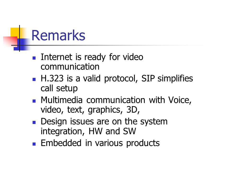 Remarks Internet is ready for video communication