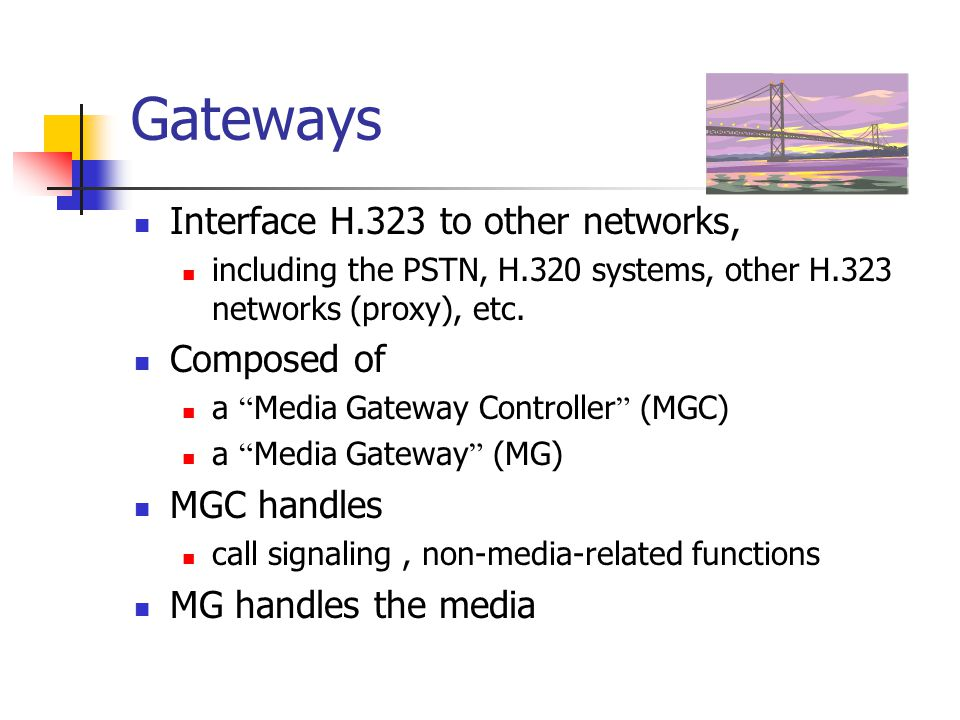 Gateways Interface H.323 to other networks, Composed of MGC handles
