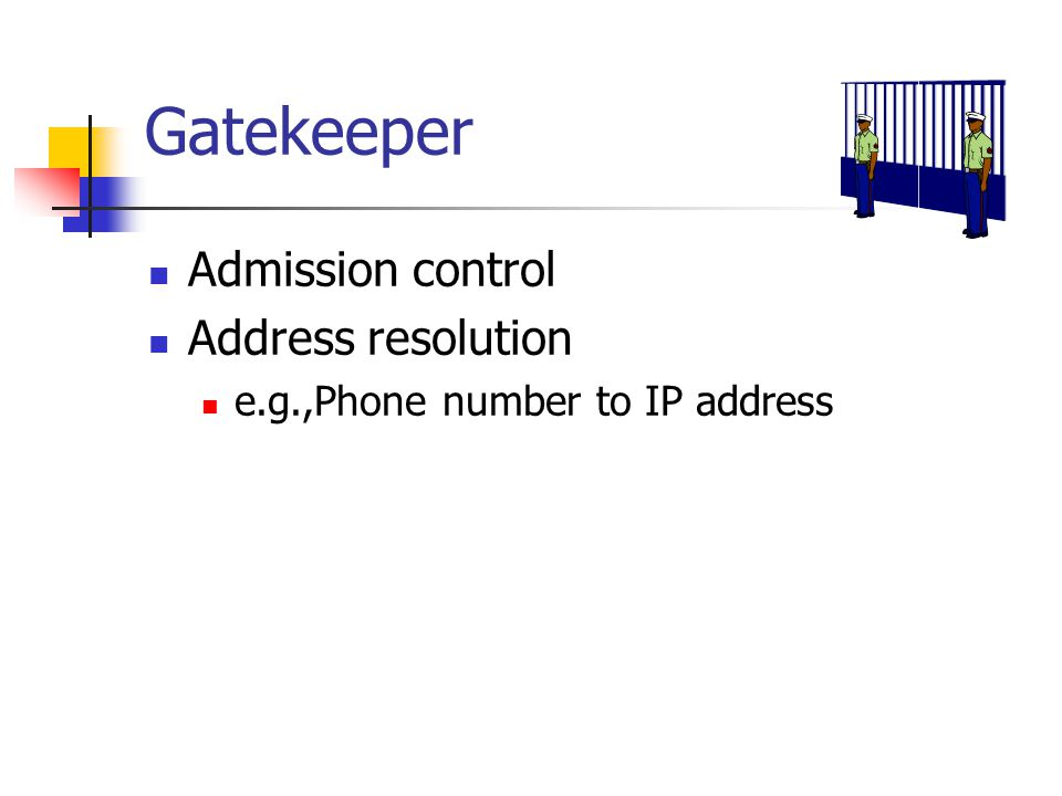 Gatekeeper Admission control Address resolution