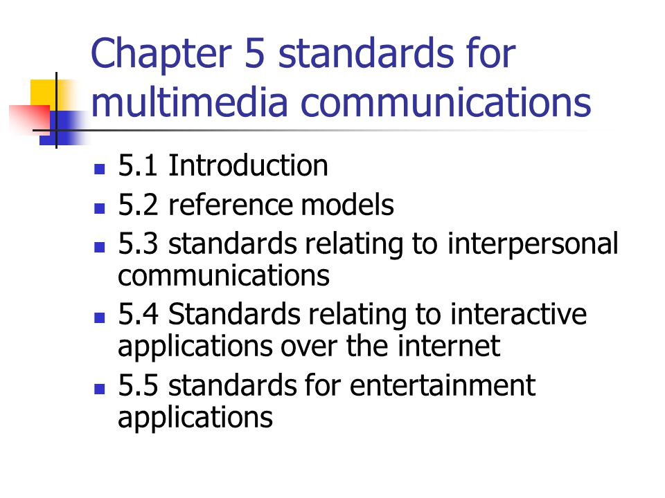 Chapter 5 standards for multimedia communications