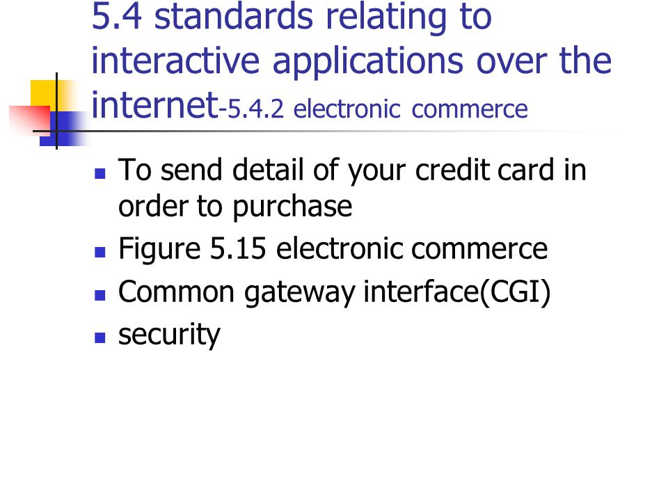 5.4 standards relating to interactive applications over the internet-5.4.2 electronic commerce