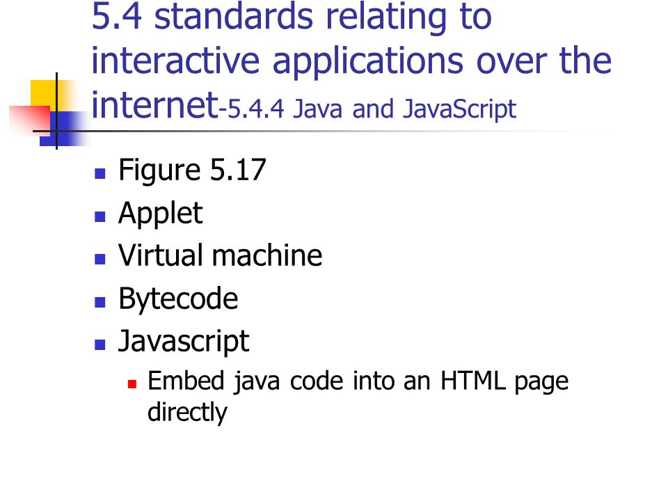 5.4 standards relating to interactive applications over the internet-5.4.4 Java and JavaScript