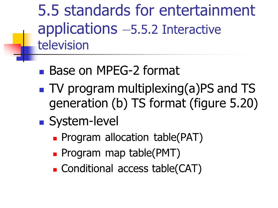 5. 5 standards for entertainment applications –5. 5