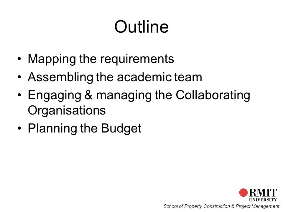 Outline Mapping the requirements Assembling the academic team