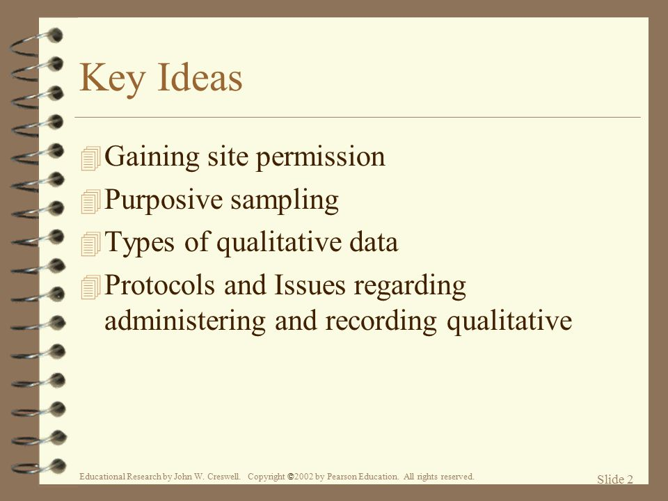 Key Ideas Gaining site permission Purposive sampling