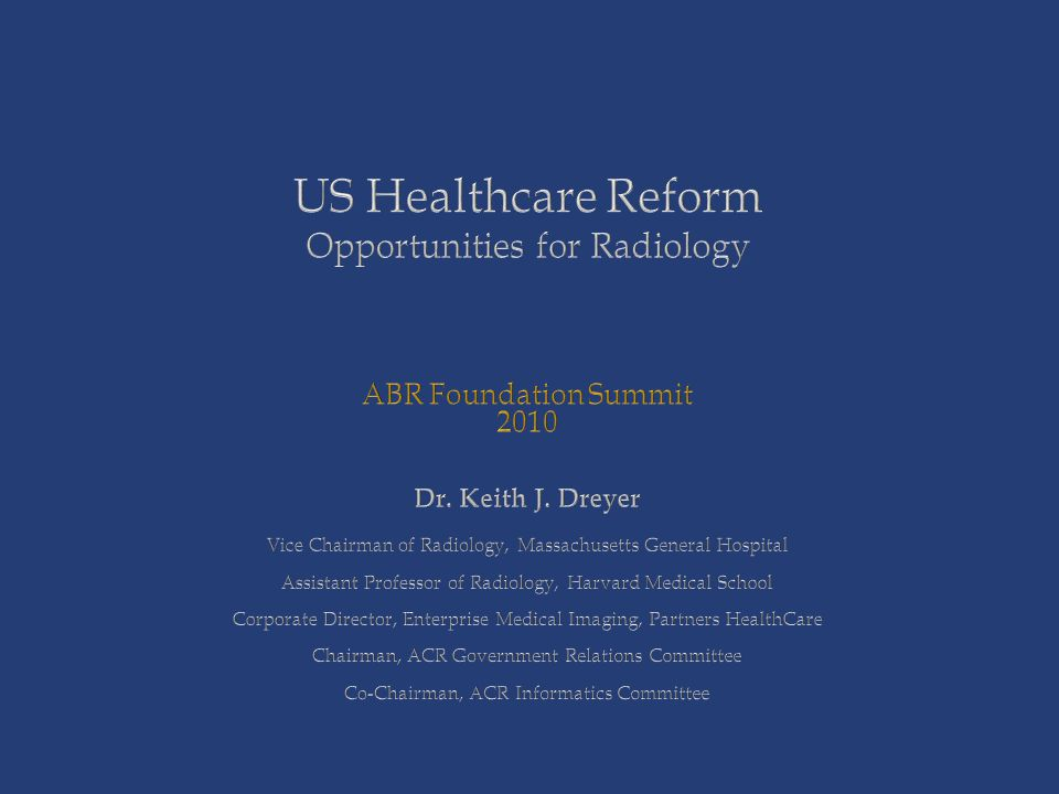 US Healthcare Reform Opportunities for Radiology ABR Foundation Summit