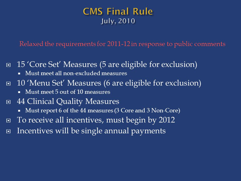 Relaxed the requirements for 2011-12 in response to public comments