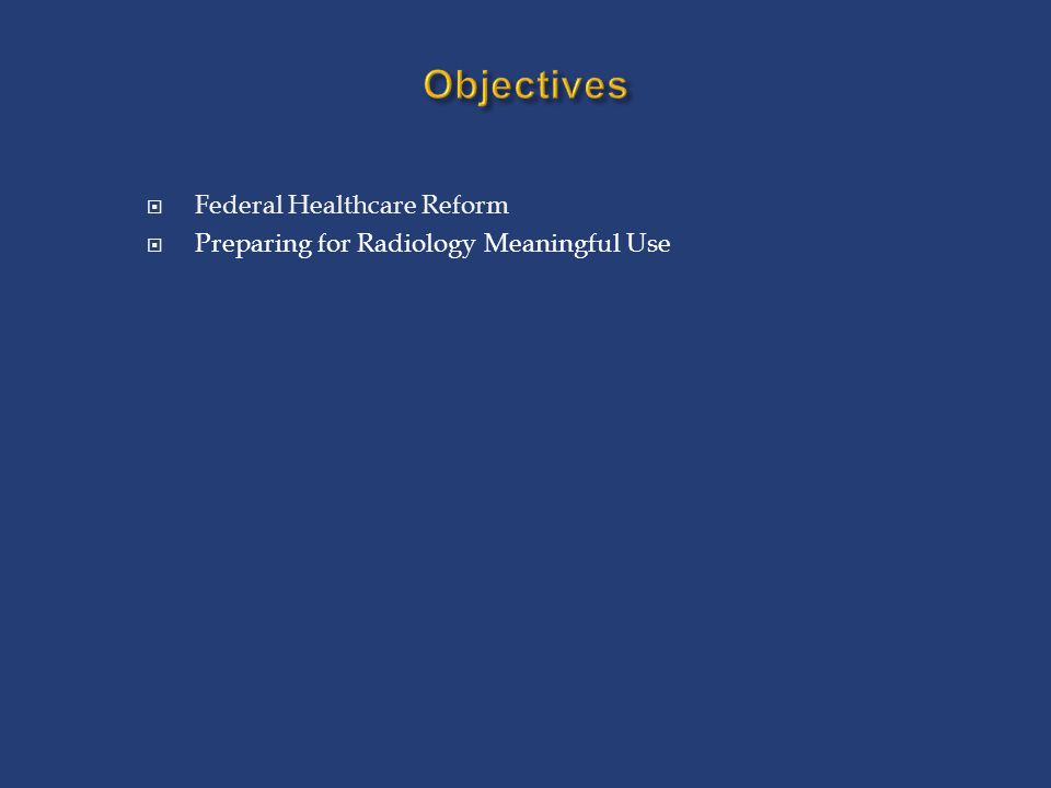 Objectives Federal Healthcare Reform