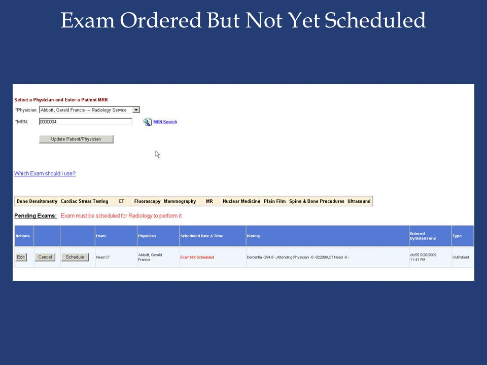 Exam Ordered But Not Yet Scheduled