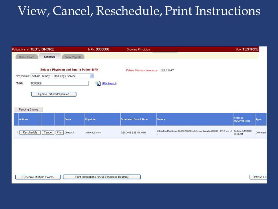 View, Cancel, Reschedule, Print Instructions