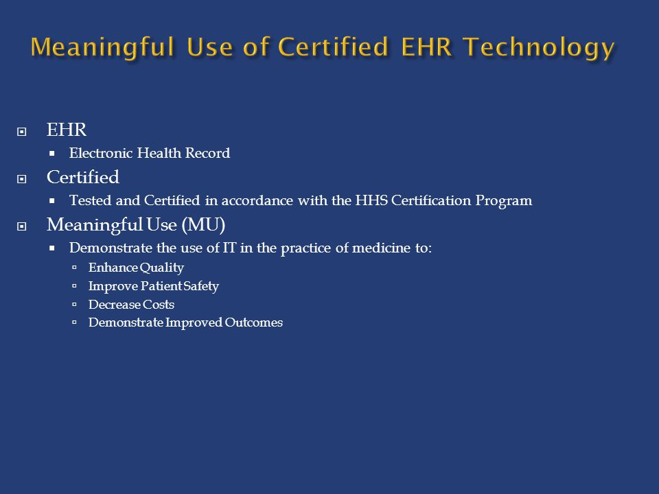 Meaningful Use of Certified EHR Technology