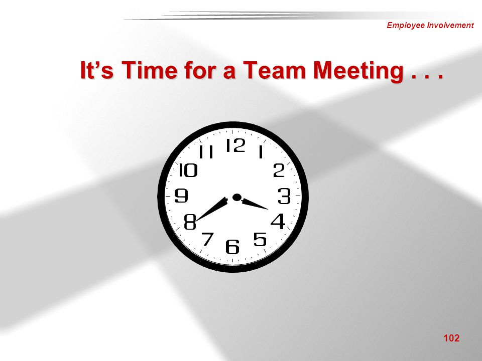 It's Time for a Team Meeting . . .