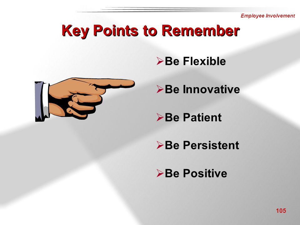 Key Points to Remember Be Flexible Be Innovative Be Patient