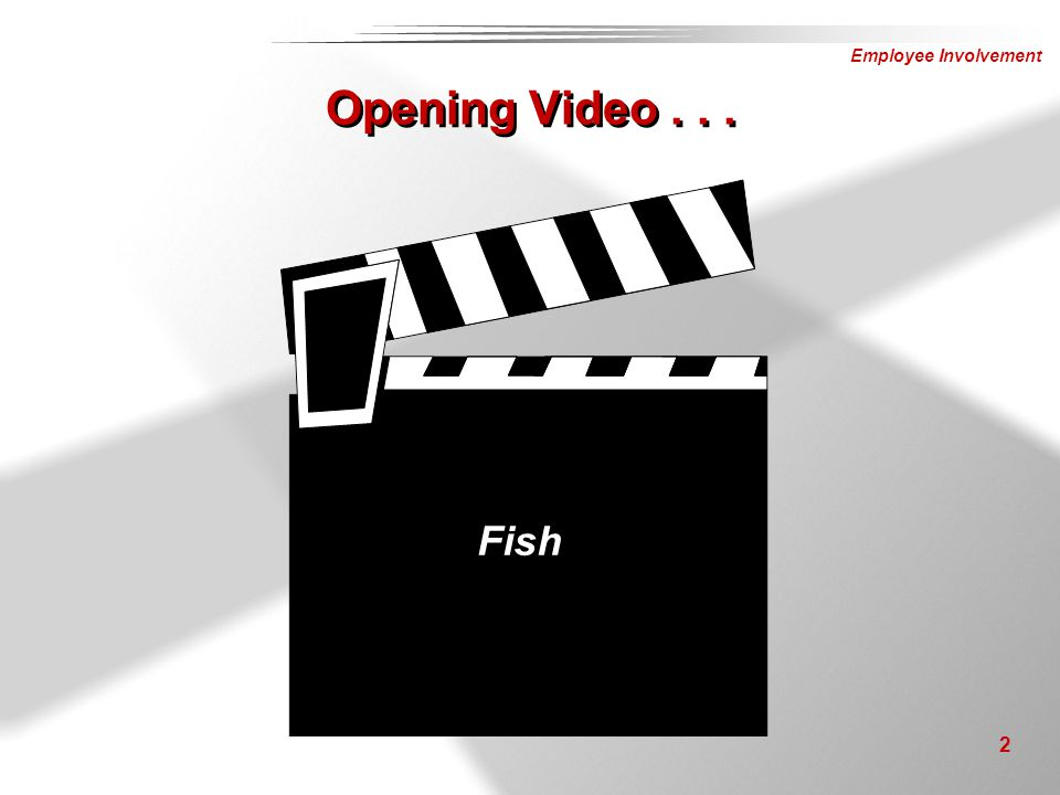 Video Time Opening Video . . . Fish Instructor Notes: