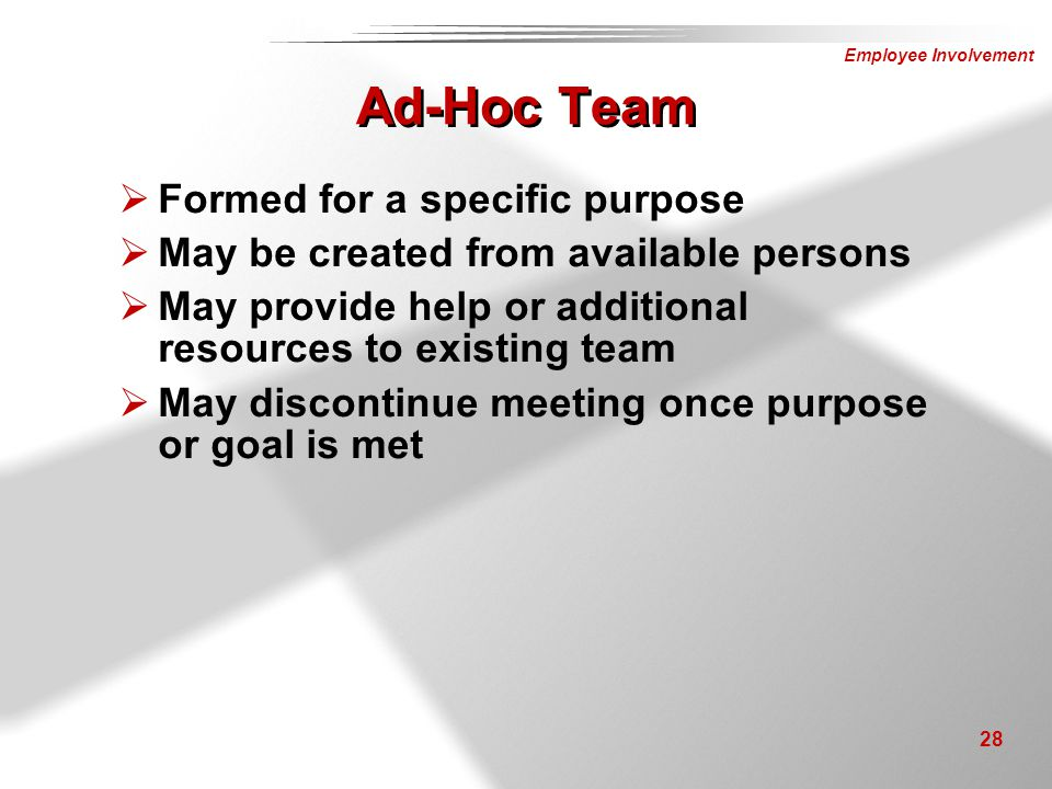Ad-Hoc Team Formed for a specific purpose