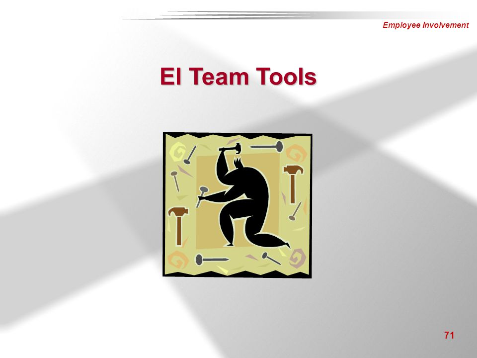 EI Team Tools Instructor Notes: Discussion Points
