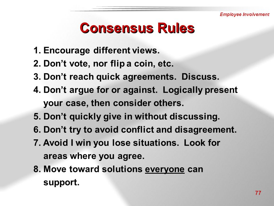 Consensus Rules 1. Encourage different views.