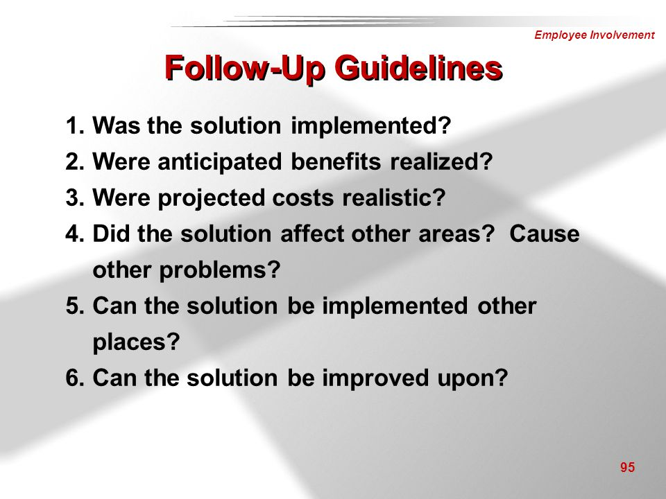 Follow-Up Guidelines 1. Was the solution implemented