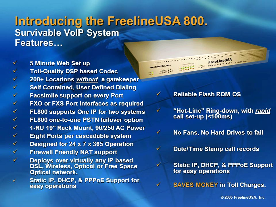 Introducing the FreelineUSA 800. Survivable VoIP System Features…
