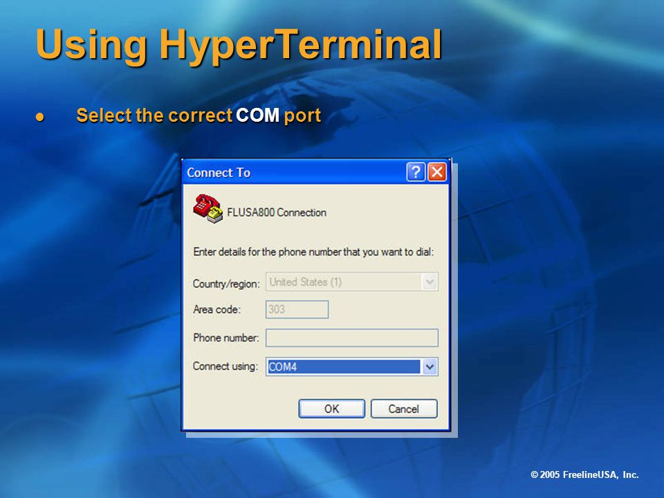 Using HyperTerminal Select the correct COM port