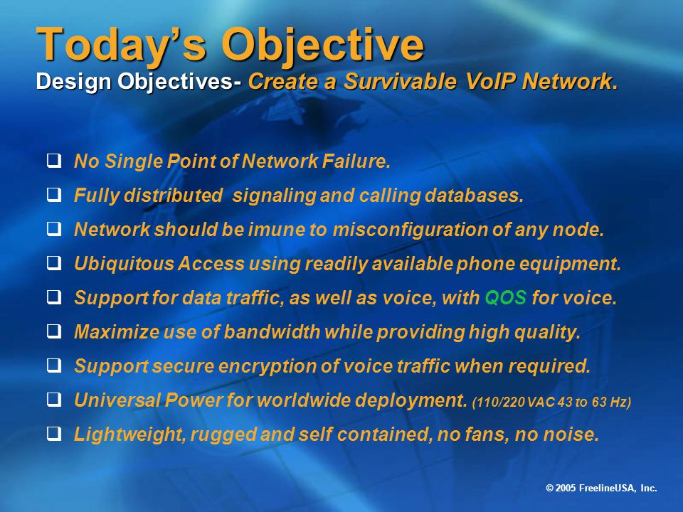 Today's Objective Design Objectives- Create a Survivable VoIP Network.
