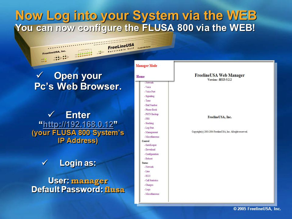 Now Log into your System via the WEB You can now configure the FLUSA 800 via the WEB!