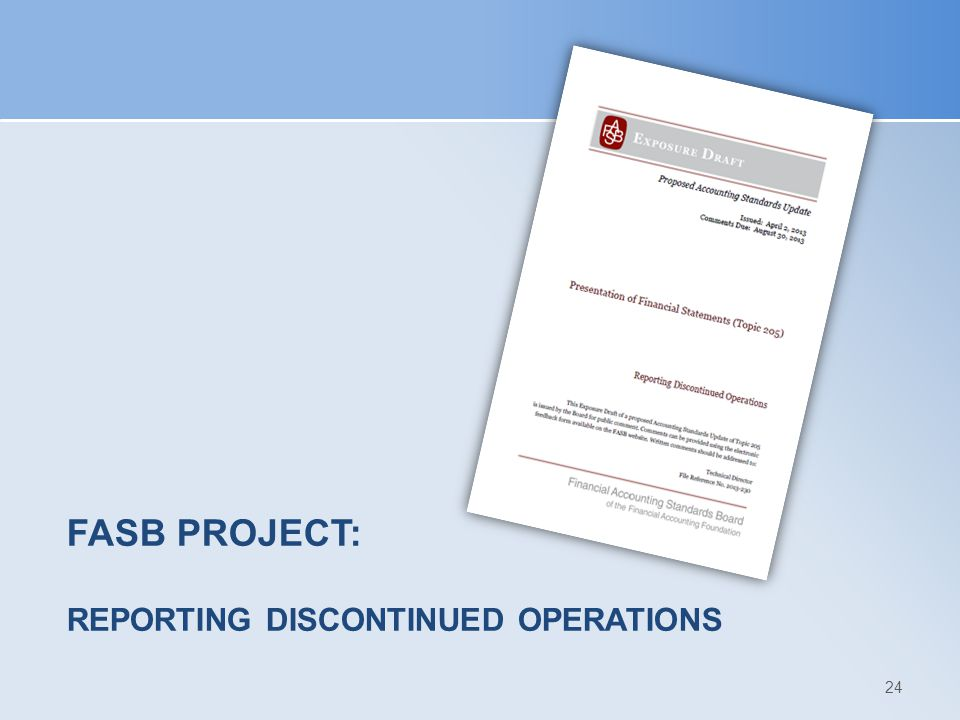 FASB Project: Reporting Discontinued Operations