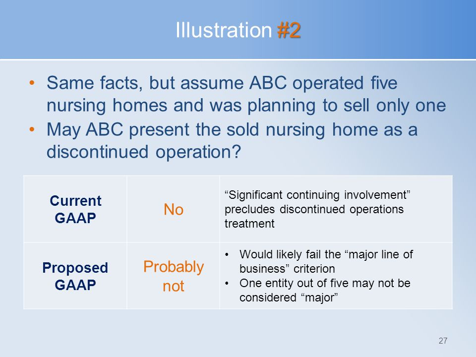Illustration #2 Same facts, but assume ABC operated five nursing homes and was planning to sell only one.