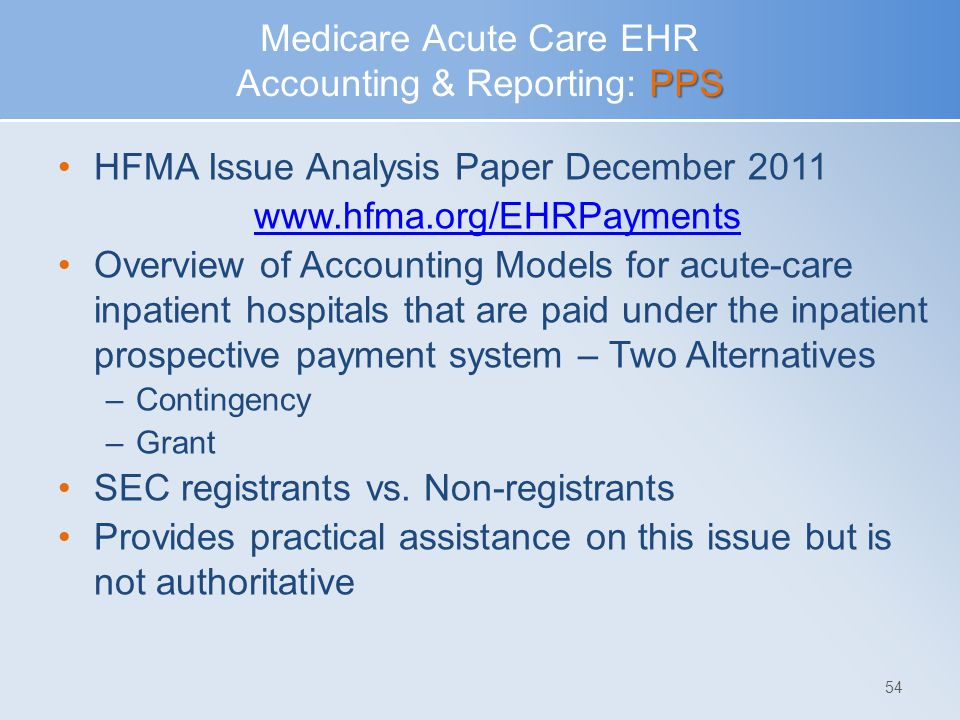Medicare Acute Care EHR Accounting & Reporting: PPS
