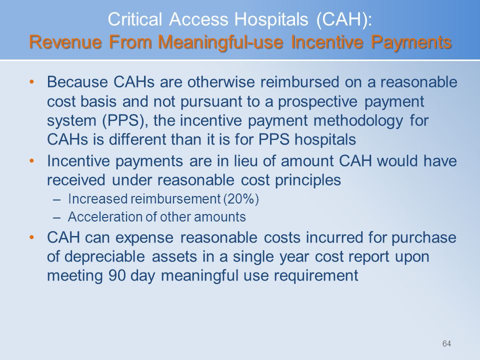 Critical Access Hospitals (CAH): Revenue From Meaningful-use Incentive Payments