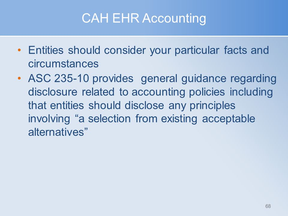 CAH EHR Accounting Entities should consider your particular facts and circumstances.