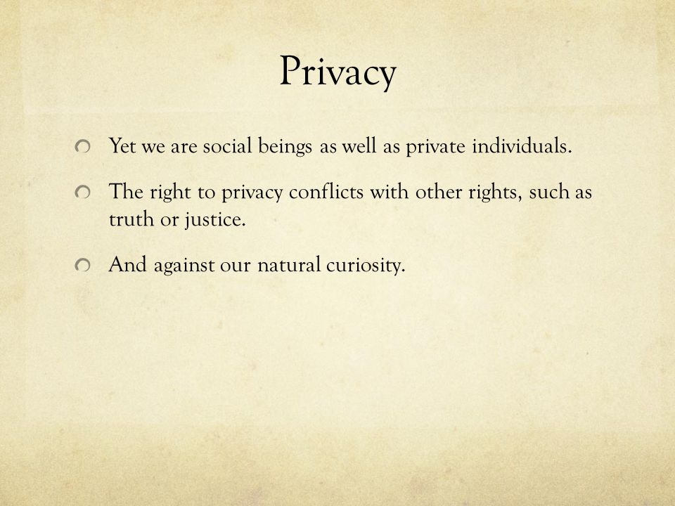 Privacy Yet we are social beings as well as private individuals.