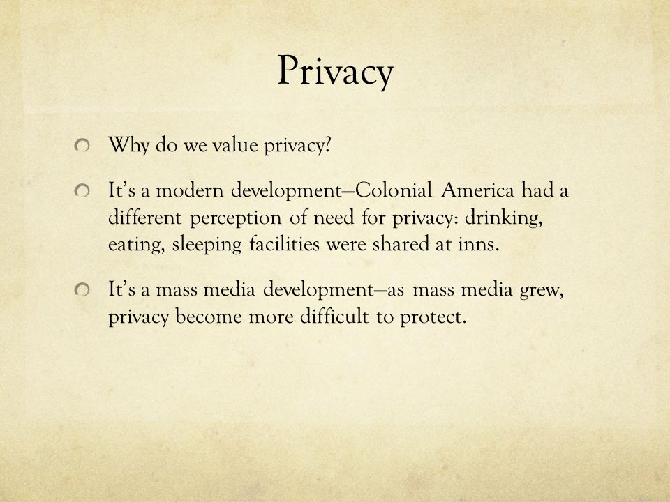 Privacy Why do we value privacy