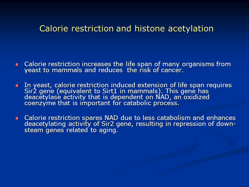 Calorie restriction and histone acetylation