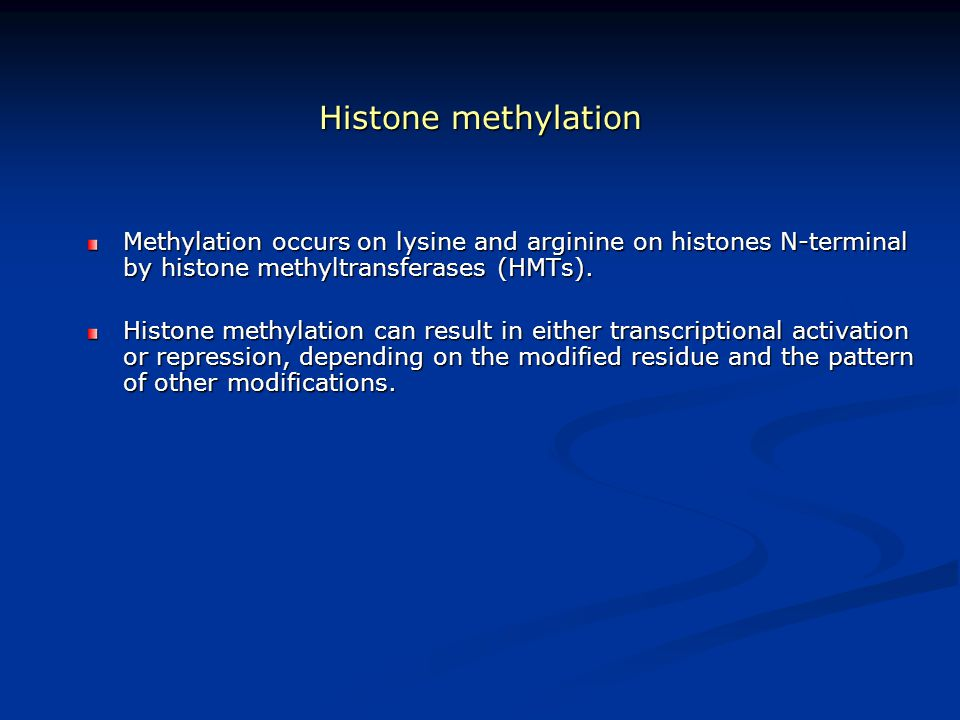 Histone methylation Methylation occurs on lysine and arginine on histones N-terminal by histone methyltransferases (HMTs).