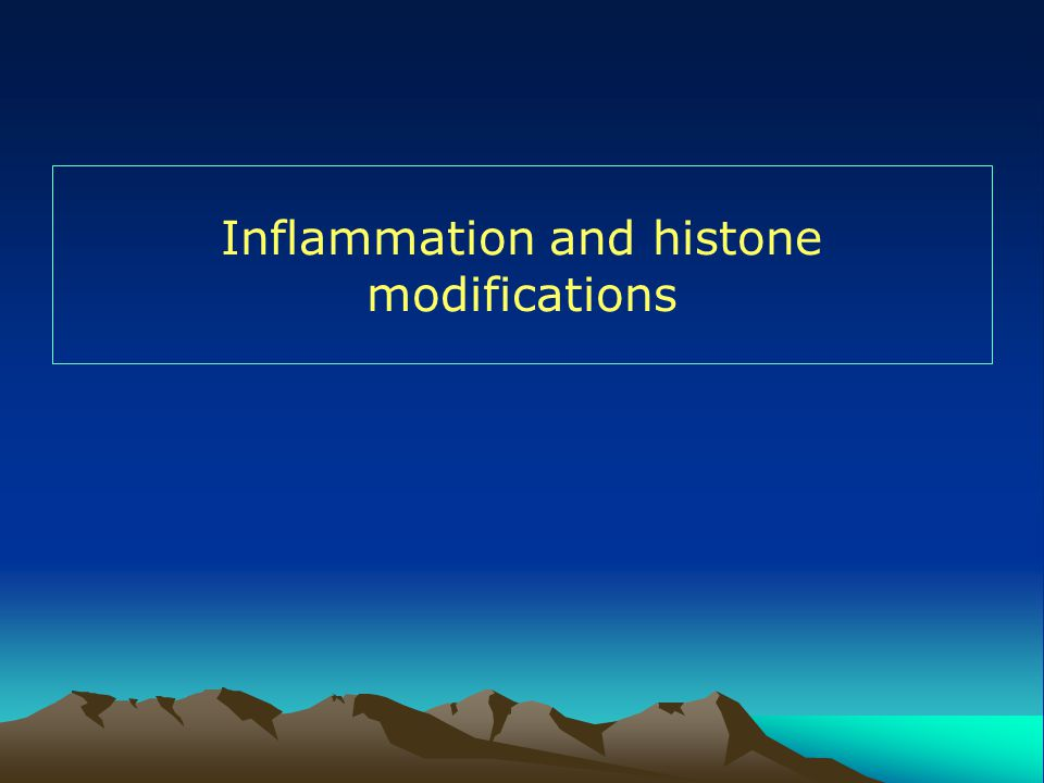 Inflammation and histone modifications