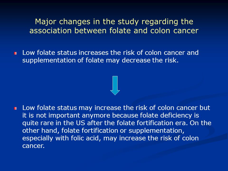 Major changes in the study regarding the association between folate and colon cancer