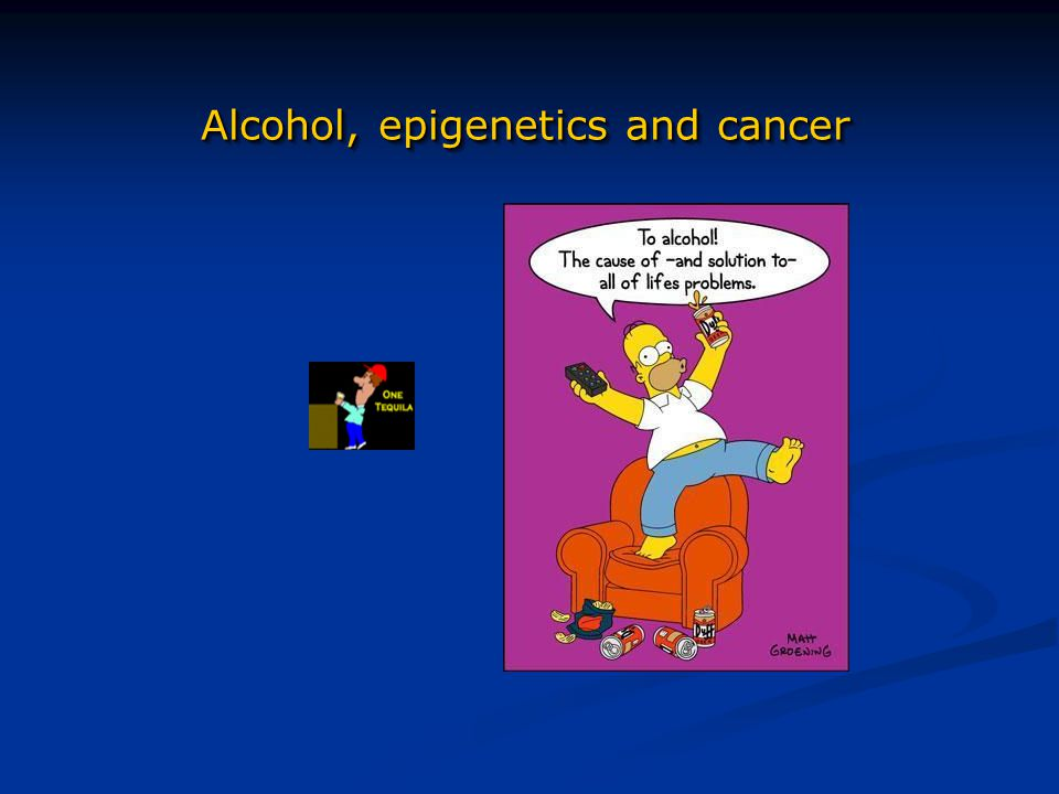 Alcohol, epigenetics and cancer